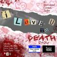 I love you to death show